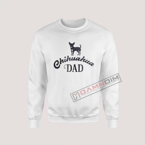 Sweatshirts Chihuahua Dad