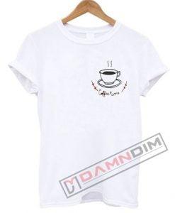 Coffee Time T Shirt