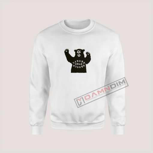 Sweatshirts Danger Bear Hugger