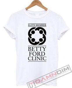 BETTY FORD CLINIC - ELITE MEMBER Shirt