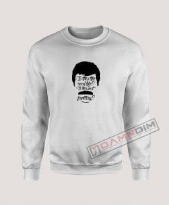Bohemian Rhapsody Is this the real life Sweatshirt