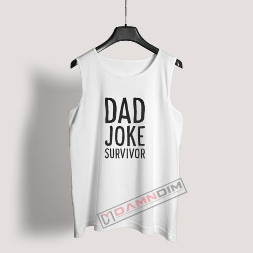 Dad joke survivor Tank Top