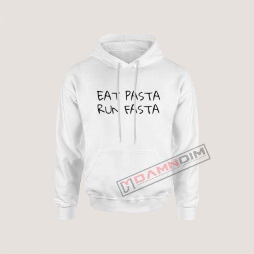 Eat pasta run fasta Hoodie