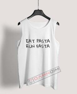 Eat pasta run fasta Tank Top