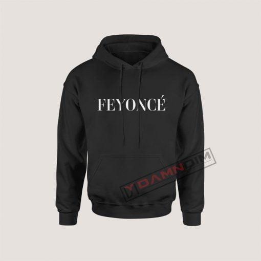 Feyonce Hoodie