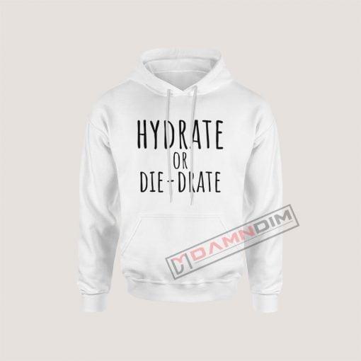 Hydrate or diedrate Hoodie