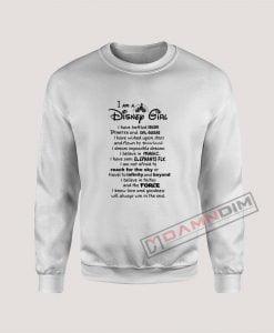 I Am A Disney Girl Quotes Sweatshirt