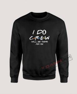 I Do Crew Bachelorette Sweatshirt
