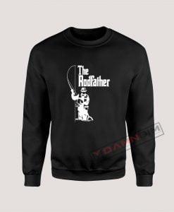 The Rodfather Fishing Sweatshirt