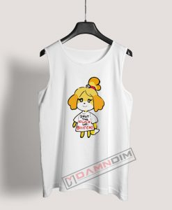 Isabelle Shut The Fuck Up Bitch Tank Top