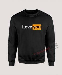 Love You Love Yourself Sweatshirt