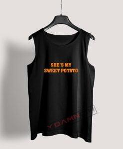 She's my sweet potato Tank Top