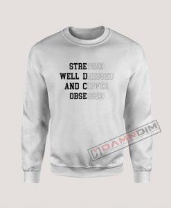 Stressed Well Dressed Sweatshirt