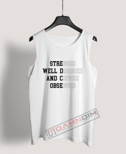 Stressed Well Dressed Tank Top
