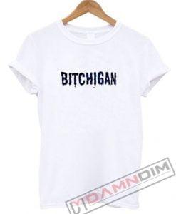 Bitchigan T-Shirt