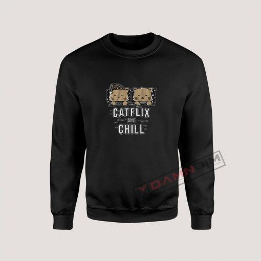 Catflix and Chill Netflix Sweatshirt