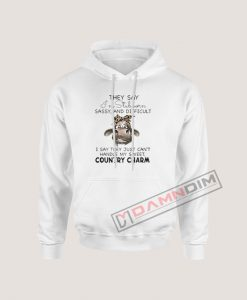 Cow They Say I'm Stubborn Sassy And Difficult Hoodie