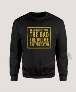 Grambling State The Bad The Boujee The Educated Sweatshirt