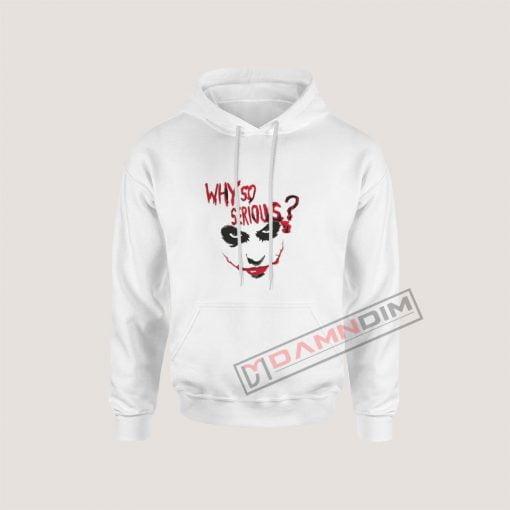 Joker Why So Serious Hoodie