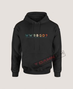 WWRBGD? What Would RBG Do? Hoodie