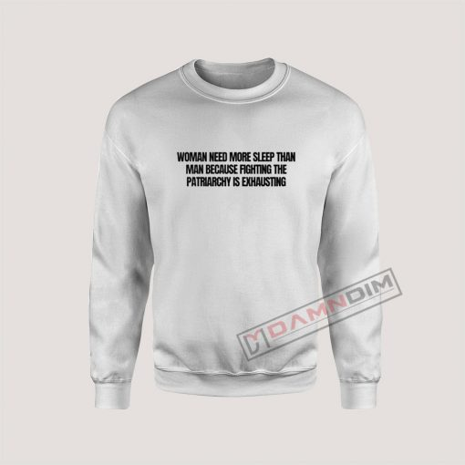Women Need More Sleep Than Men Original Sweatshirt