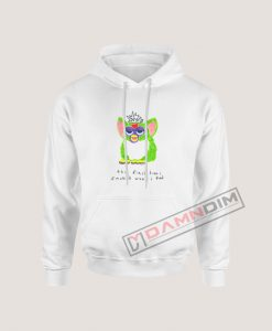 Furby The First Time I Smoked Weed I Died Hoodie For Women's Or Men's