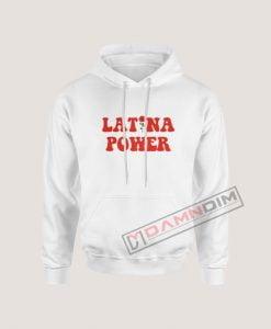 Latina Power Hoodie For Women's Or Men's
