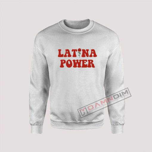 Latina Power Sweatshirt For Unisex