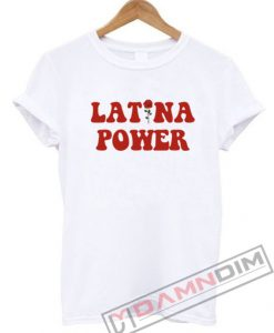 Latina Power T-Shirt For Unisex