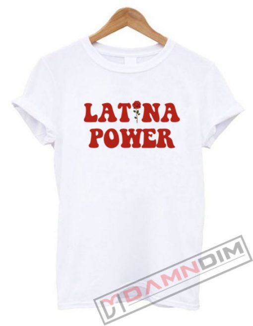 Latina Power T-Shirt For Unisex