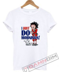 Betty Boop I Don't Do Morning T-Shirt