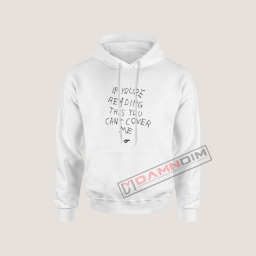 If You're Reading This You Can't Cover Me Hoodie For Women's Or Men's