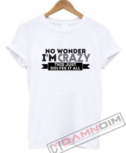 Naya Rivera No Wonder I'm Crazy T-Shirt