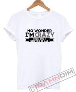 Naya Rivera No Wonder I'm Crazy T-Shirt