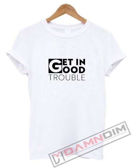 Get in Trouble John Lewis T-Shirt