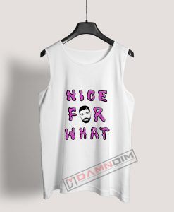 Nice for What Drake New Song Tank Top