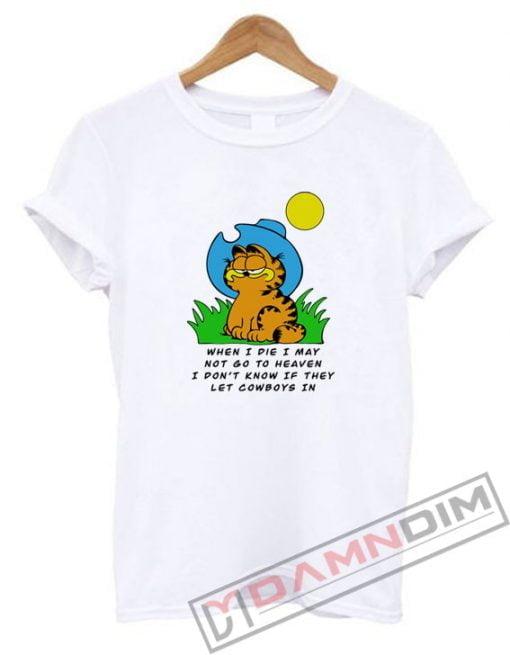 When I die I may Garfield cowboy T-Shirt